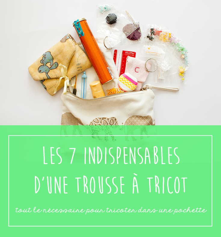 Indispensable trousse à tricot